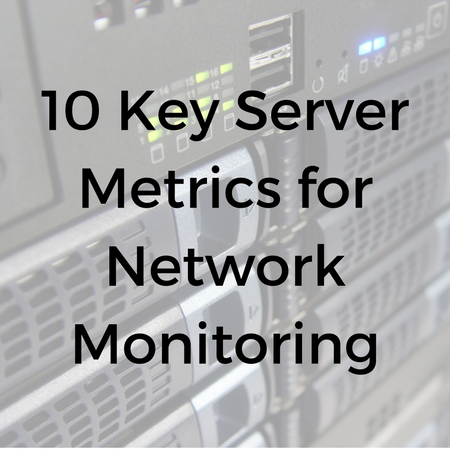 10 Key Server Metrics to Stay On Top Of.png