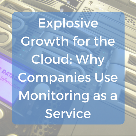 Explosive Growth for the Cloud- Why Companies Use Monitoring as a Service.png