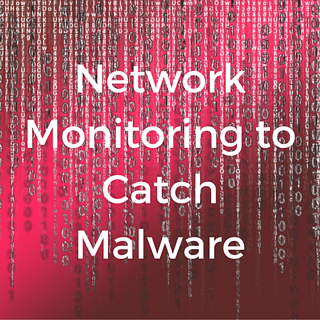 Network Monitoring to Catch Malware.png