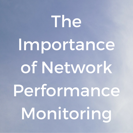 The Importance of Network Performance Monitoring.png