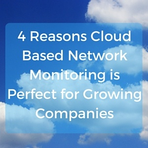 4_Reasons_Cloud_Based_Network_Monitoring_is_Perfect_for_Growing_Companies.jpg