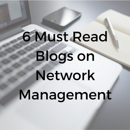 6_Must_Read_Blogs_on_Network_Management.png